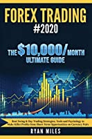 Forex Trading #2020: Best Swing & Day Trading Strategies, Tools and Psychology to Make Killer Profits from ShortTerm Opportunities on Currency Pairs