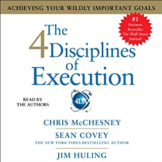 The 4 Disciplines of Execution     Achieving Your Wildly Important Goals              Written by:                                                                                                                                 Sean Covey,                                                                                        Chris McChesney,                                                                                        Jim Huling                               Narrated by:                                                                                                                                 Sean Covey,                                                                                        Chris McChesney,                                                                                        Jim Huling                      Length: 8 hrs and 27 mins     30 ratings     Overall 4.6