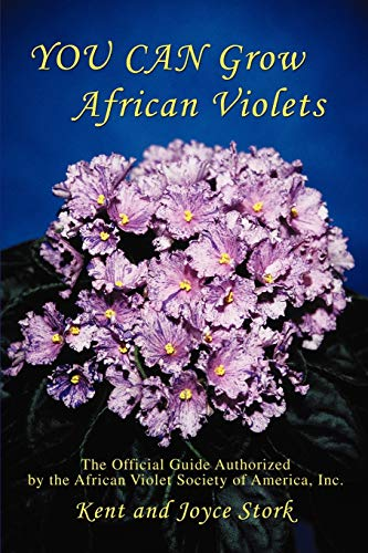 YOU CAN Grow African Violets: The...