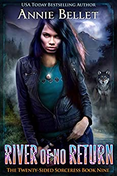 River of No Return (The Twenty-Sided Sorceress Book 9) by [Annie Bellet]