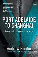 Port Adelaide to Shanghai
