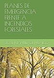 PLANES DE EMERGENCIA FRENTE A INCENDIOS FORESTALES