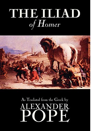 Compare Textbook Prices for The Iliad by Homer, Classics, Literary Criticism, Ancient and Classical, Poetry, Ancient, Classical & Medieval  ISBN 9781592247608 by Homer,Pope, Alexander,Buckley, Theodore Alois