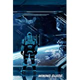 Mining Guide: for Star Citizen collect your minerals Multiplayer Space online Game collect your minerals