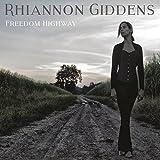 Freedom Highway - hiannon Giddens