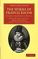 The Works of Francis Bacon (Cambridge Library Collection - Philosophy)
