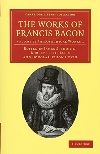 The Works of Francis Bacon (Cambridge Library Collection - Philosophy) (Volume 1) (English and Latin Edition)