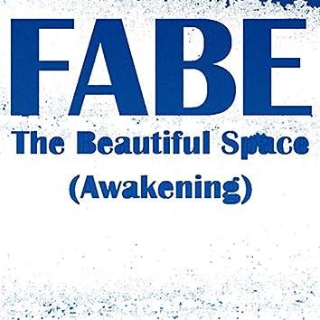 The Beautiful Space (Awakening)