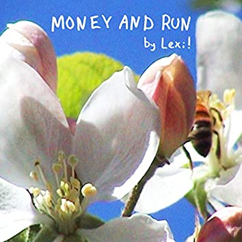Money and Run