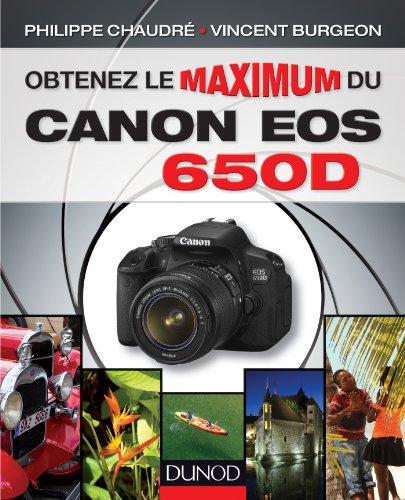 Obtenez le maximum du Canon EOS 650D (French Edition)