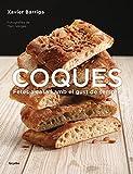 Coques: Fetes a casa i amb el gust de sempre (Cocina casera)