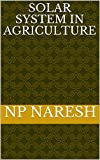 Solar System in Agriculture (English Edition)