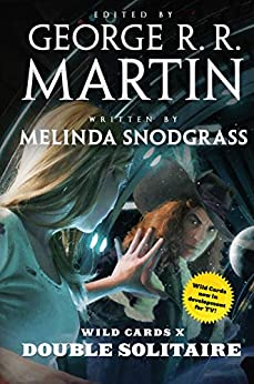 Wild Cards X: Double Solitaire by [Melinda Snodgrass, Wild Cards Trust, George R. R. Martin]