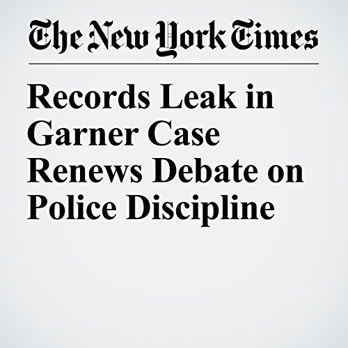 Records Leak in Garner Case Renews Debate on Police Discipline copertina