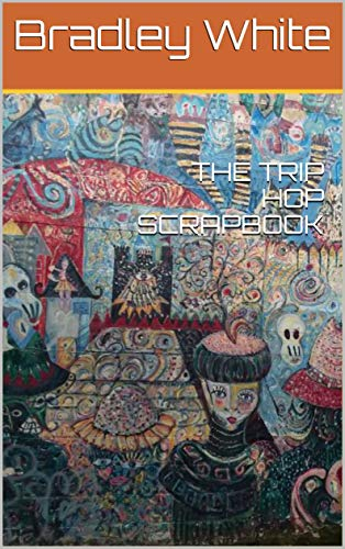THE TRIP HOP SCRAPBOOK (English Edition)