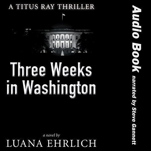 Three Weeks in Washington audiobook cover art