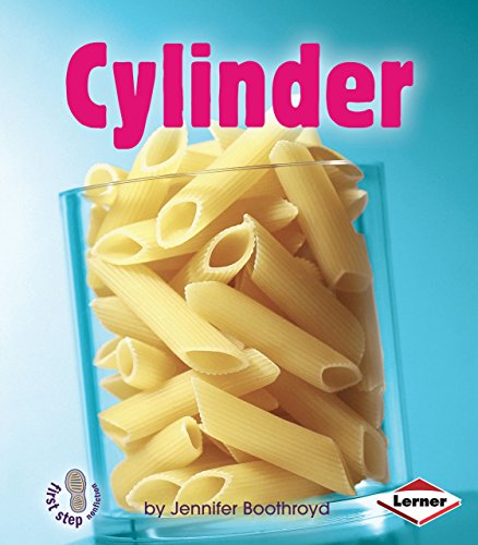 Cylinder (First Step Nonfiction ― Solid Shapes)