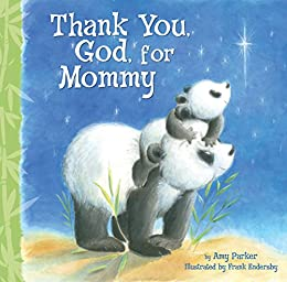 Thank You, God, For Mommy by [Amy Parker]
