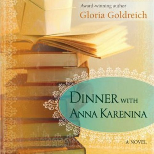 Dinner with Anna Karenina Audiobook By Gloria Goldreich cover art
