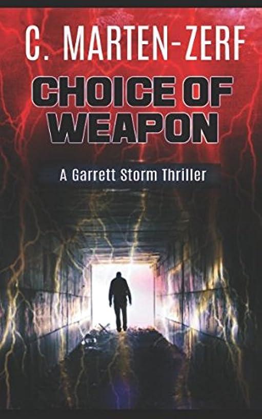 ペイント発生器キロメートルChoice of Weapon (Garrett & Petrus Action Packed Thrillers)