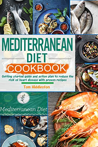 powerful Mediterranean Diet Cookbook: An introduction and action plan to reduce the risk of heart disease.