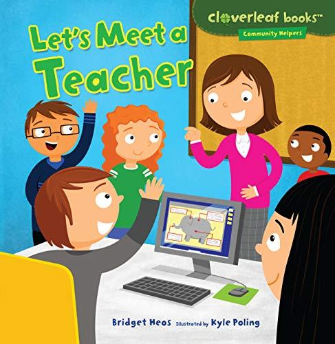 Let's Meet a Teacher (Cloverleaf Books: Community Helpers)