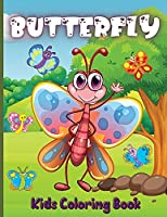 Butterfly Kids Coloring Book: A bundle of unique Butterflies coloring patterns for kids perfect and cute easy educational Coloring and activity ... kids who love to color