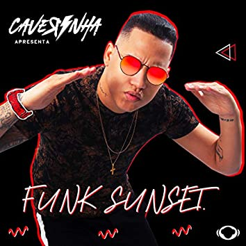 Caverinha Apresenta: Funk Sunset