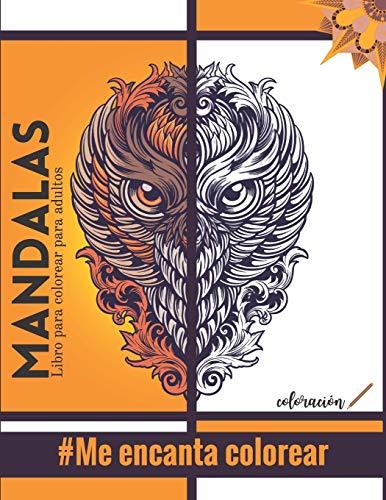 Mandalas - Libro para colorear para adultos - #Me encanta colorear: Magníficos mandalas para los apasionados | Libro para colorear Adultos y niños ... paisajes, frutas, verduras | Regalo ideal