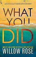What You Did (Eva Rae Thomas Mystery)