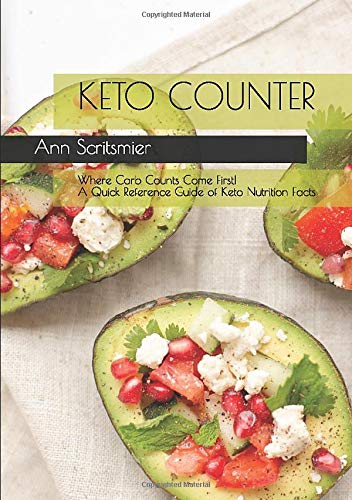 Keto Counter: Where Carb Counts Come First! A Quick Reference Guide of Keto Nutrition Facts