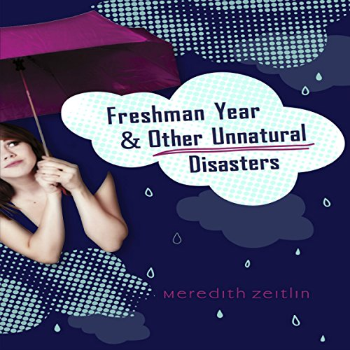 Freshman Year & Other Unnatural Disasters audiobook cover art