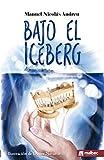 Bajo el iceberg: Un thriller psicológico, la mejor novela Noir en España