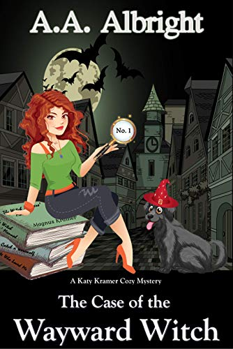 The Case of the Wayward Witch (A Katy Kramer Cozy Mystery No. 1) (Katy Kramer Cozy Mysteries)