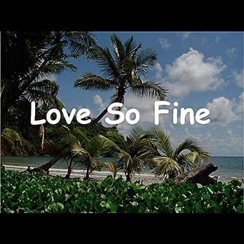 Love So Fine