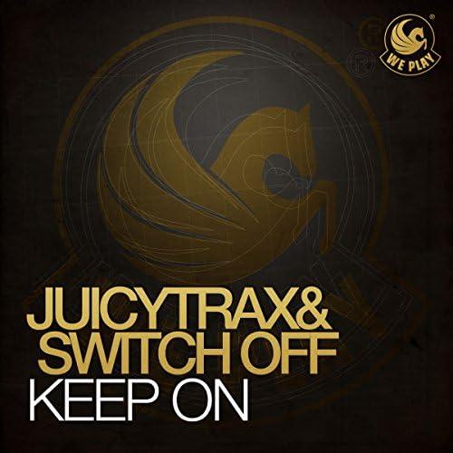 JuicyTrax & Switch Off