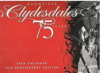 BUDWEISER 75TH ANNIVERSARY 2008 CLYDESDALE CALENDAR