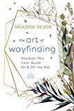 The Art of Wayfinding: Discover Your Inner Guide on & Off the Mat