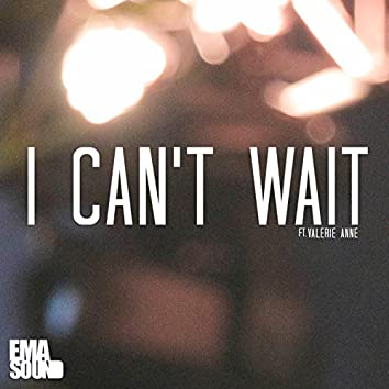 I Can't Wait (feat. Valerie Anne)