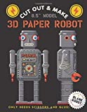 Cut Out & Make 3D Paper Robot: Have fun as you cut and and glue together Robot figures