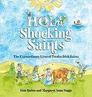 Holy Shocking Saints: The Extraordinary Lives of Twelve Irish Saints