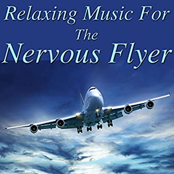 Relaxing Music for The Nervous Flyer