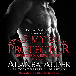My Protector     Bewitched and Bewildered, Book 2              By:                                                                                                                                 Alanea Alder                               Narrated by:                                                                                                                                 Charlotte Kane                      Length: 8 hrs and 3 mins     73 ratings     Overall 4.7