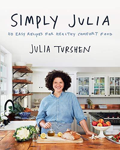 <em>Simply Julia: 110 Easy Recipes for Healthy Comfort Food</em>