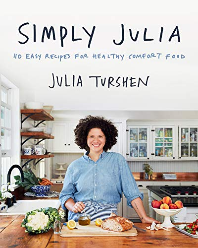 Simply Julia: 110 Easy Recipes for Healthy Comfort Food