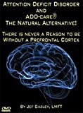 Attention Deficit Disorder and ADD-care® The Natural Alternative! (DVD)