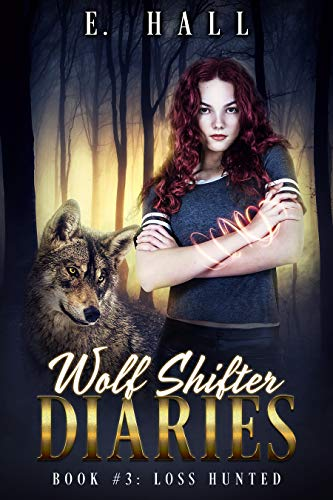 Wolf Shifter Diaries: Loss Hunted (Sweet Paranormal Wolf & Fae Fantasy Romance Series Book 3) (English Edition)