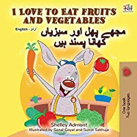 I Love to Eat Fruits and Vegetables (English Urdu Bilingual Book) (English Urdu Bilingual Collection)