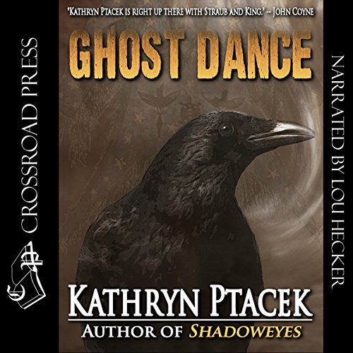 Ghost Dance                   By:                                                                                                                                 Kathryn Ptacek                               Narrated by:                                                                                                                                 Lou Hecker                      Length: 12 hrs and 18 mins     4 ratings     Overall 3.5