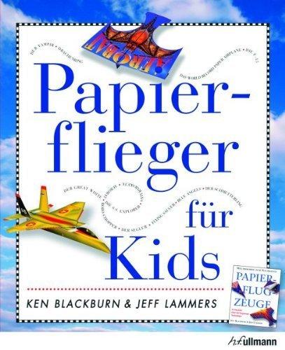 Papierflieger für Kids von Ken Blackburn (8. August 2013) Broschiert